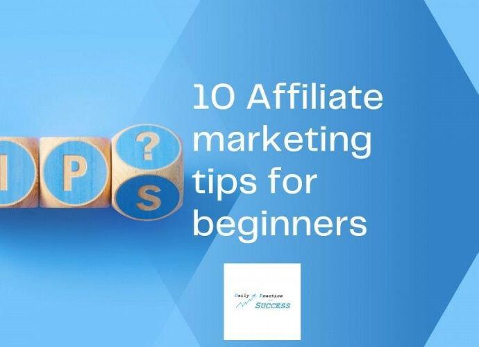 10 Affiliate Marketing tips for beginners