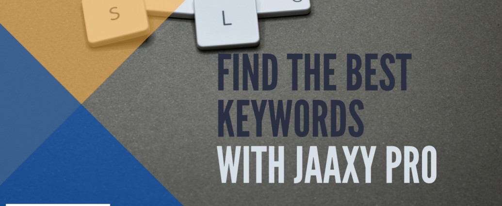 Find The Best Keywords with Jaaxy Pro