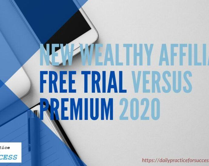 Wealthy Affiliate Free Trial versus Premium 2020