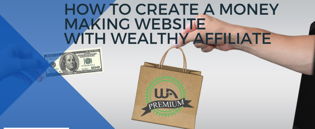 How to create a Money Making website with wealthy Affiliate