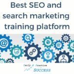 Best SEO and Search Engine Marketing Training Platform