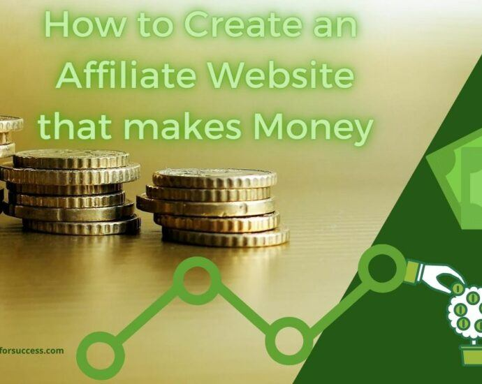 How to create an affiliate website that makes money