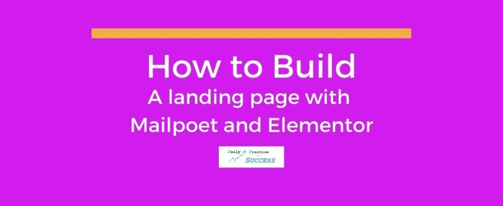 How to build a landing page with Mailpoet and Elementor