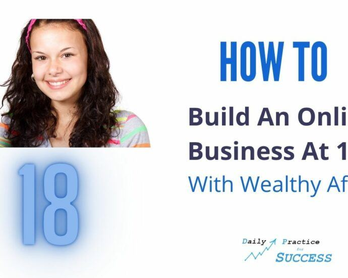 How to build an online business at 18 with wealthy affiliate