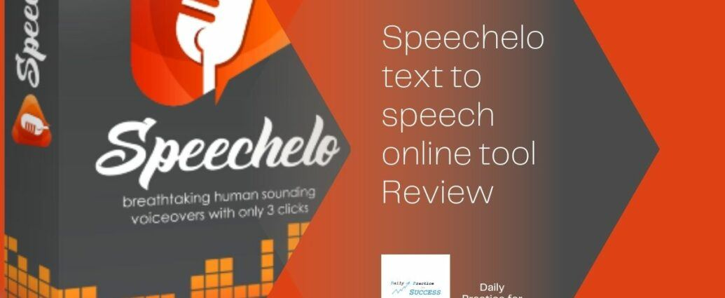 Orange and grey background. Picture of Speechelo product. Text : Speechelo text to speech online tool review.