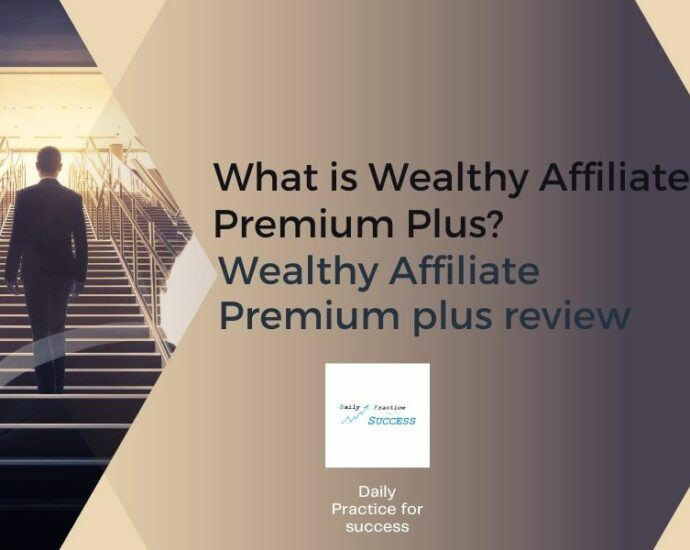 What is Wealthy Affiliate premium Plus - Wealthy Affiliate Premium plus review