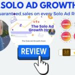 Solo Ads with Guaranteed sales on every run - The Solo Ad Growth Hack Review