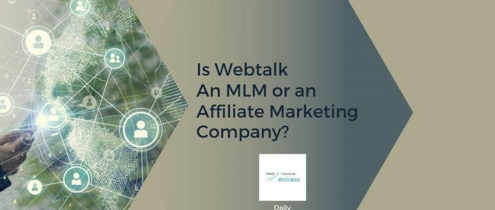is-webtalk-an-mlm-or-an-affiliate-marketing-company
