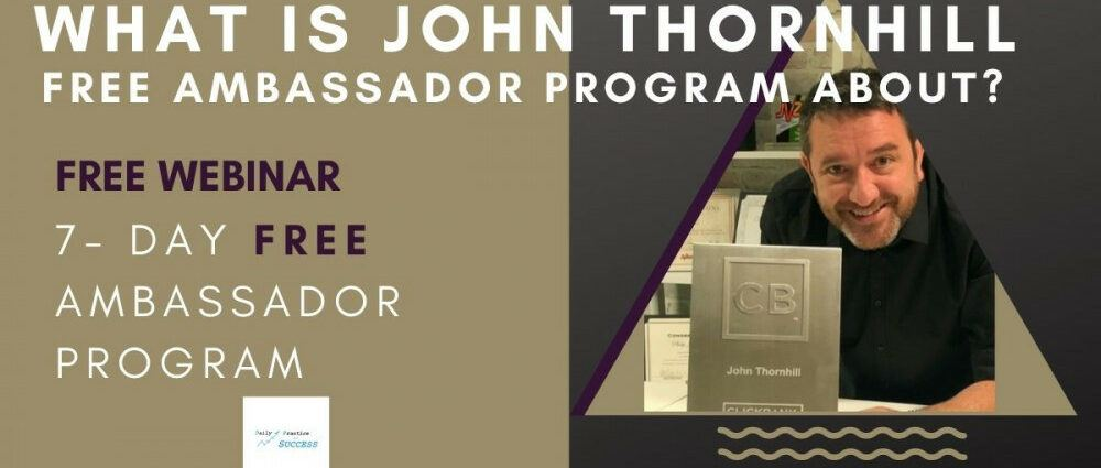 What Is John Thornill Free Ambassador Program about?